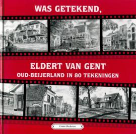 Bochoven, Conno-Was getekend, Eldert van Gent; Oud Beijerland in 80 tekeningen