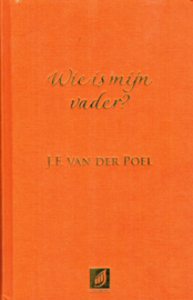 Poel, J.F. van der-Wie is mijn vader?