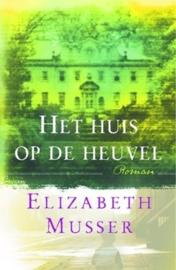 Musser, Elizabeth-Het huis op de heuvel