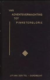 Boer, Ds. C. den (e.a.)-Van Adventsverwachting tot Pinksterglorie