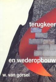 Gorsel, W. van-Terugkeer en wederopbouw