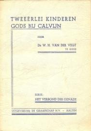Vegt, Ds. W.H. van der-Tweeerlei kinderen Gods bij Calvijn