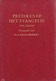 Vroegindeweij, Ds. A.-Predikende het Evangelie