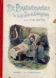 Liefde, J. de-De Plaatsvervanger of De Tocht naar de Steengroeve