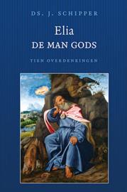 Schipper, Ds. J.-Elia de man Gods (nieuw)
