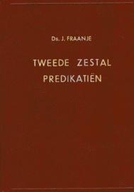 Fraanje, Ds. J.-Tweede zestal predikatiën