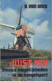 Onck, A. van-Juist nu!
