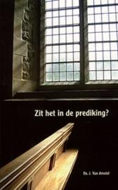 Amstel, Ds. J. van-Zit het in de prediking? (nieuw)