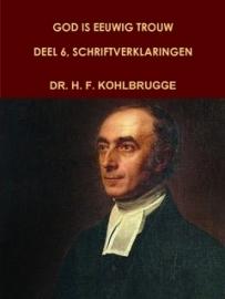 Kohlbrugge, Dr. H.F.-God is eeuwig trouw, deel 6, Schriftverklaringen Mattheus t/m Handelingen (nieuw)