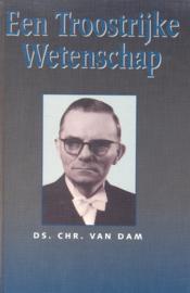 Dam, Chr. van-Een troostrijke wetenschap