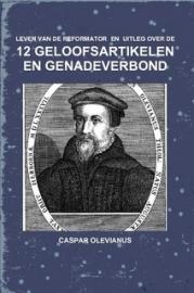 Olevianus, Caspar-Twaalf Geloofsartikelen en het Genadeverbond (nieuw)