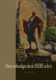 Melis, Ds. P.-Om te verkondigen dat de HEERE recht is (nieuw)