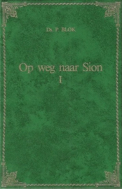 Blok, Ds. P.-Op weg naar Sion