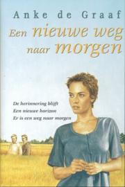 Graaf, Anke de-Een nieuwe weg naar morgen (nieuw)