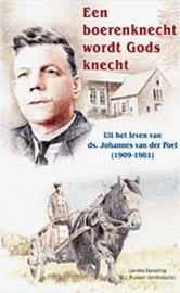 Benschop, Lieneke-Een boerenknecht wordt Gods knecht (nieuw)