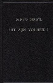 Bijl, Ds. P. van der-Uit Zijn volheid (deel 1)