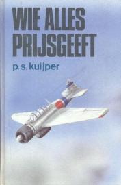 Kuijper, P.S.-Wie alles prijsgeeft