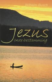 Busch, Wilhelm-Jezus onze bestemming (nieuw)