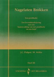 Philpot, J.C. (e.a.)-Nagelaten brokken Deel III (nieuw)