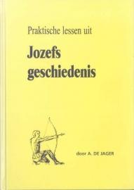 Jager, A. de-Praktische lessen uit Jozefs geschiedenis