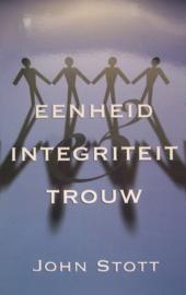 Stott, John-Eenheid, integriteit, trouw