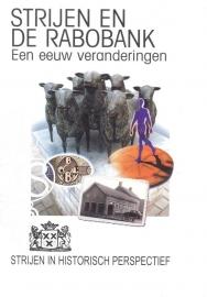 Broek, Piet van den en Veld, Cor in 't-Strijen en de Rabobank, een eeuw van veranderingen