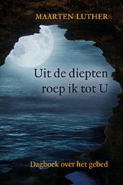 Luther, Maarten-Uit de diepten roep ik tot U (nieuw)
