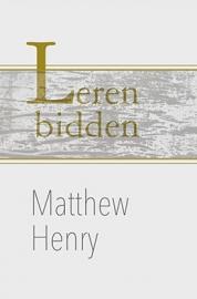 Henry, Matthew-Leren bidden (nieuw)
