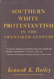 Bailey, Kenneth K.-Southern white Protestantism in the Twentieth Century