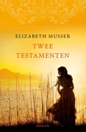 Musser, Elizabeth-Twee testamenten (nieuw)