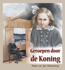 Dikkenberg, Mieke van den-Geroepen door de Koning (nieuw)