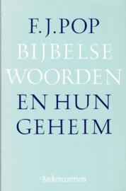Pop, F.J.-Bijbelse woorden en hun geheim