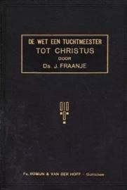 Fraanje, Ds. J.-De wet een tuchtmeester tot Christus