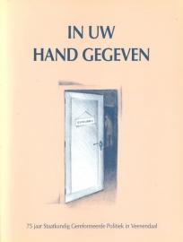 In Uw Hand gegeven-75 jaar SGP Veenendaal