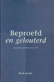 Gier, Ds. K. de-Beproefd en gelouterd