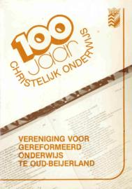Leeuwenburgh, P.-100 jaar Christelijk Onderwijs Oud Beijerland