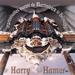 Hamer, Harry-Improvisaties vanuit de Martinikerk te Bolsward
