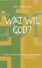 Berg, M.R. van den-Wat wil God?