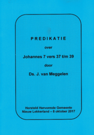 Meggelen, Ds. J. van-Predikatie over Johannes 7 vers 37 t/m 39 (nieuw)