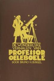 Burgel, Bruno H.-De wonderlijke verhalen van Professor Oeleboele