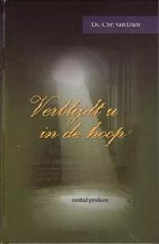 Dam, Chr. van-Verblijdt u in de hoop