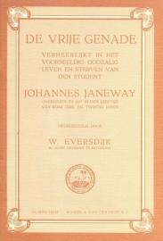 Eversdijk, W.-De vrije genade verheerlijkt in Johannes Janeway