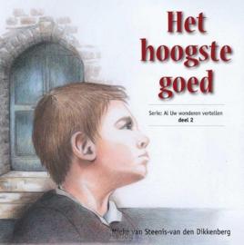 Steenis Van den Dikkenberg, Mieke van-Het hoogste goed (nieuw)
