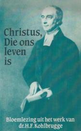 Kohlbrugge, Dr. H.F.-Christus, die ons leven is