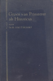 Smitskamp, Dr. H.-Groen van Prinsterer als Historicus