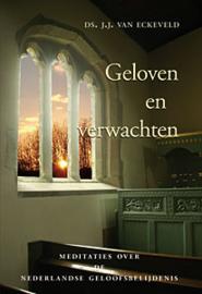 Eckeveld, Ds. J.J. van-Geloven en verwachten (nieuw)