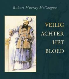 Robert Murray McCheyne-Veilig achter het bloed (nieuw)