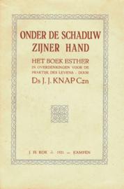 Knap Czn, Ds. J.J.-Onder de schaduw Zijner hand
