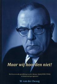 Zwaag, W. van der-Maar wij hoorden niet (nieuw)