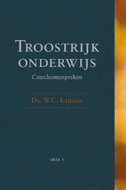 Lamain, Ds. W.C.-Troostrijk onderwijs; Catechismuspreken (nieuw)